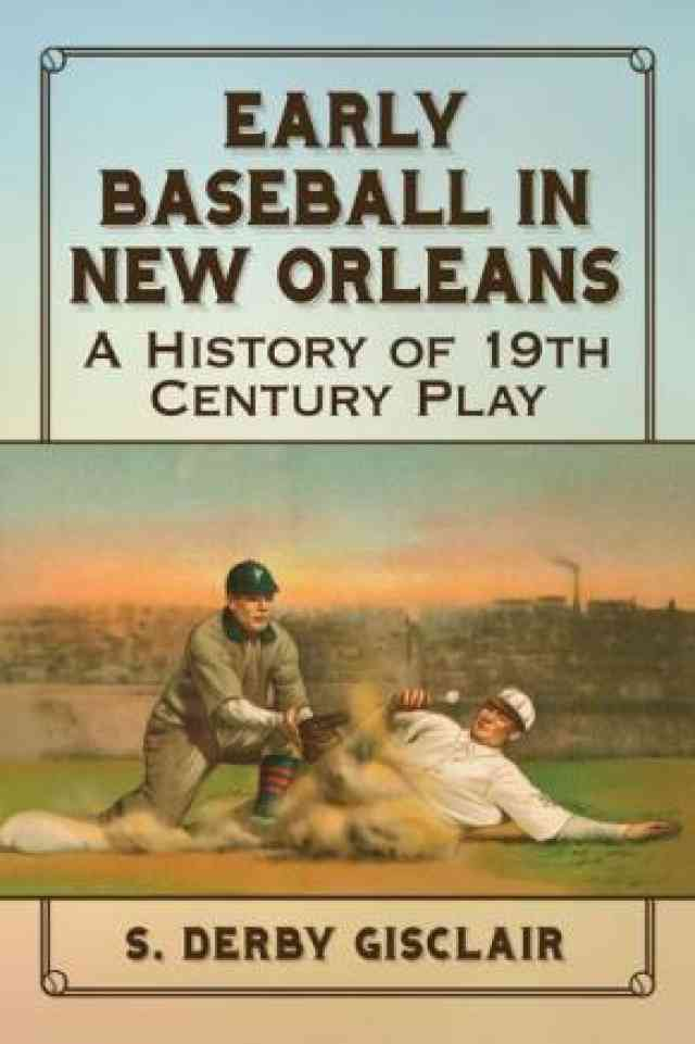 Early Baseball in New Orleans: A History of 19th Century Play