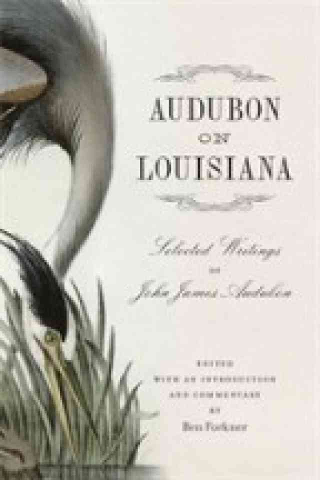 Audubon on Louisiana: Selected Writings of John James Audubon