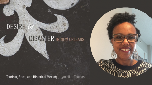 Desire and Disaster in New Orleans with Lynnell L. Thomas