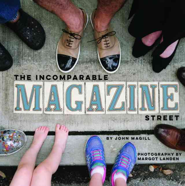 The Incomparable Magazine Street by John Magill