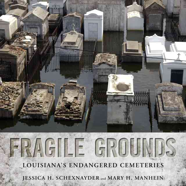 Fragile Grounds: Louisiana's Endangered Cemeteries